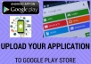 Publish Your Android Applications or Games To Google ... for $5