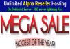 Unlimited Alpha Reseller hosting Mega Sale 1 month for $2