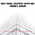 BUY REAL ESTATE WITH NO MONEY DOWN CONSULTING