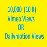 10000 10K Vimeo Views or Dailymotion views